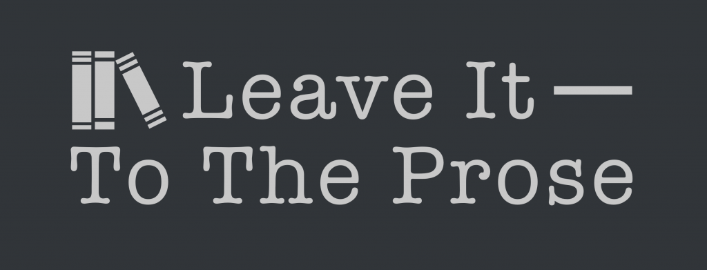 Leave It To The Prose | Your podcast for science fiction and fantasy